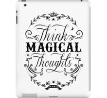 Think Magical Thoughts iPad Case/Skin