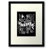 I Will Have You Without Armour | Six of Crows Framed Print