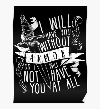I Will Have You Without Armour | Six of Crows Poster