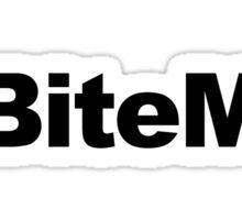 Bite Me Hashtag [BLACK TEXT] Sticker