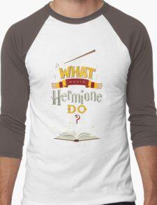 What Would Hermione Do? Men's Baseball ¾ T-Shirt