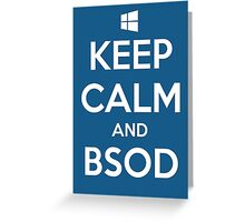 Keep calm and BSOD Greeting Card