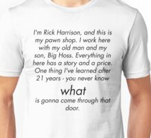 I'm Rick Harrison, and this is my pawn shop Unisex T-Shirt