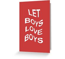 LET BOYS LOVE BOYS Greeting Card