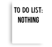 To Do List: Nothing Canvas Print