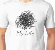 my life black Unisex T-Shirt
