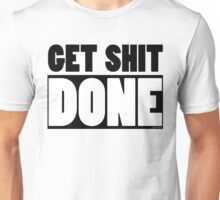 Funny Motivational Get Shit Done Gifts Unisex T-Shirt