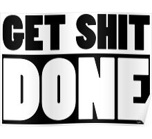 Funny Motivational Get Shit Done Gifts Poster