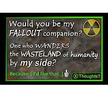 Would You Be My Wasteland Companion? Fallout Gamer Valentine Photographic Print