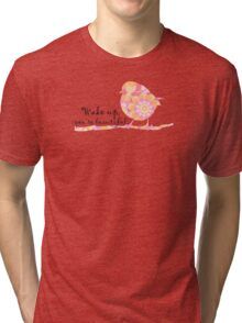 Wake up You're Beautiful Quote Flowers Bird Tri-blend T-Shirt