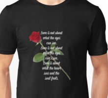 Love is about what the heart sees and the soul feels Unisex T-Shirt