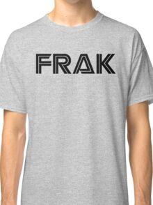 FRAK SOME MORE BSG Classic T-Shirt
