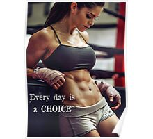 Everyday Is A CHoice Poster