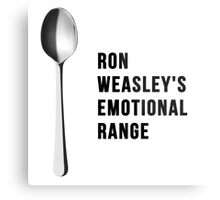 You've got the emotional range of a teaspoon! Metal Print