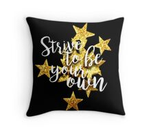 Strive To Be Your Own Throw Pillow
