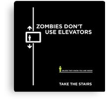 Zombies Don't Use Elevators Canvas Print