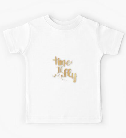 """""""time to fly"""",typography,cool,text,gold,white,trendy,fun,upbeat Kids Tee"""