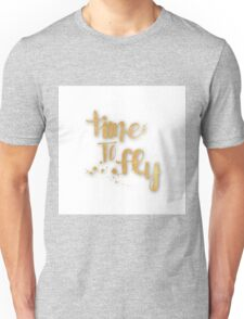"""time to fly"",typography,cool,text,gold,white,trendy,fun,upbeat Unisex T-Shirt"