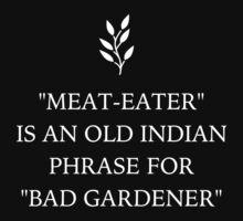 Funny Vegan 'Bad Gardener' by thepixelgarden