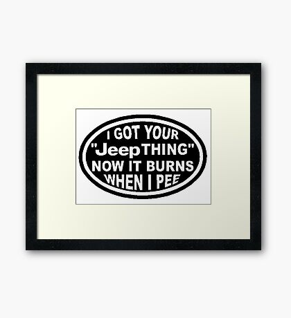 I got your Jeep thing Framed Print