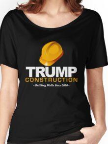Donald Trump Construction Building Walls Since 2016  Women's Relaxed Fit T-Shirt