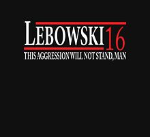 Lebowski 2016 T-shirt, Hoodie - This Aggression Will Not Stand, Man Unisex T-Shirt