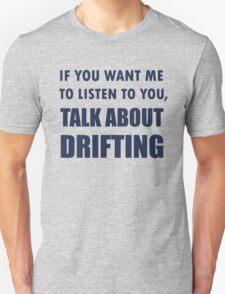 Funny Talk About Drifting T Shirt Unisex T-Shirt