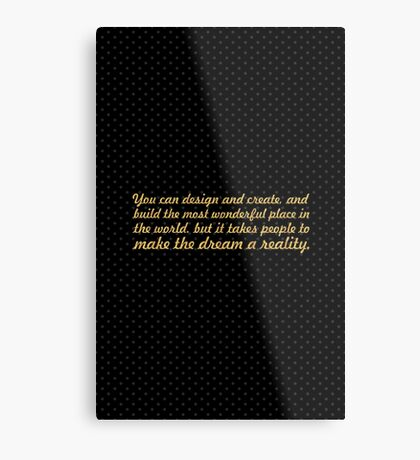 You can design and create... Inspirational quote Metal Print