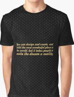 You can design and create... Inspirational quote Graphic T-Shirt