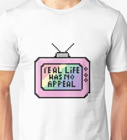 Because TV thought me how to feel Unisex T-Shirt
