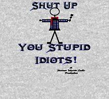 Jericho You Stupid Idiot Unisex T-Shirt