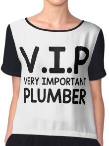 V.I.P Very Important Plumber Chiffon Top