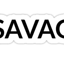 #SAVAGE Sticker