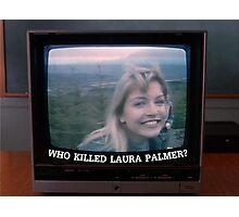 Who Killed Laura Palmer? Photographic Print