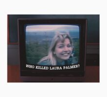Who Killed Laura Palmer? by ActiveIslander