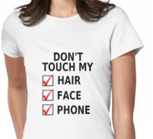Don't Touch My Hair, Face Or Phone Womens Fitted T-Shirt