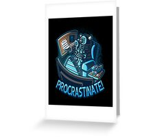 procrastinate Greeting Card
