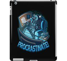 procrastinate iPad Case/Skin