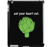eat your heart out. (artichoke)                   <white text> iPad Case/Skin