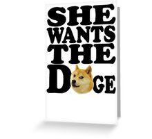 She Wants the Doge Greeting Card