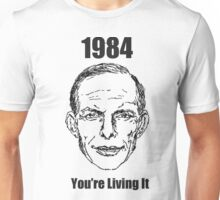 1984 - You're Living It Unisex T-Shirt