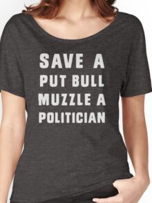 Save a pit bull, muzzle a politician  Women's Relaxed Fit T-Shirt