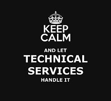 keep calm and let technical services handle it Classic T-Shirt