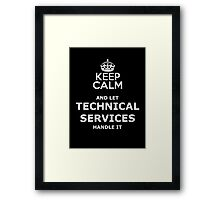 keep calm and let technical services handle it Framed Print