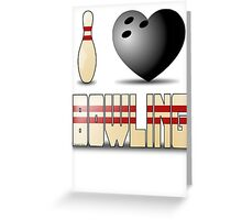 I love bowling - ball Greeting Card