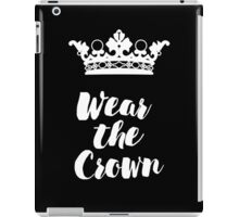 Wear the Crown iPad Case/Skin
