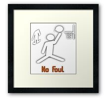 No Foul - basketball Framed Print