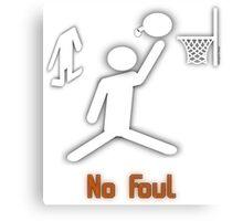 No Foul - basketball Canvas Print