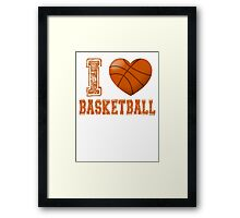 I love basketball Framed Print