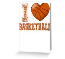 I love basketball Greeting Card
